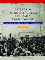 Retrato da  Repressão Política  no Campo Brasil1962-1985
